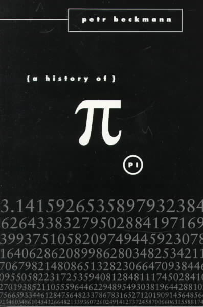 History of Pi By Beckmann, Peter